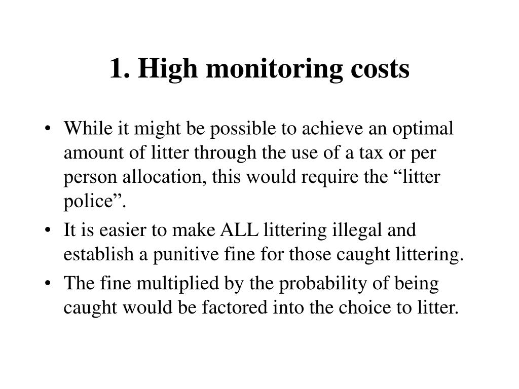 1. High monitoring costs