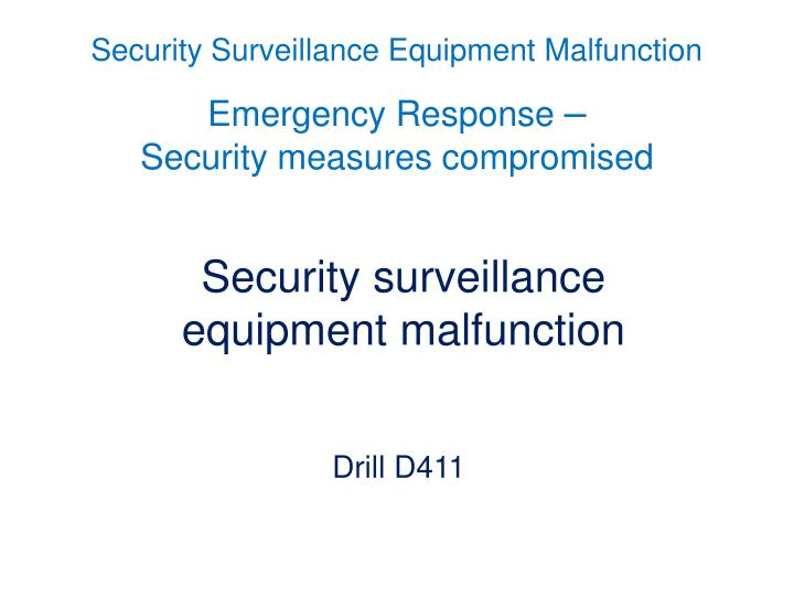 Emergency response security measures compromised