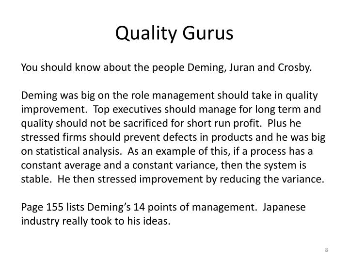 the 3 quality guru s deming juran crosby 1 quality uk govermentdepartment of trade & industry the quality gurus what can they do for your company deming, crosby, juran, mollerit may seem that every few years there emerges a new quality.