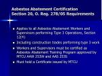 asbestos abatement certification section 20 o reg 278 05 requirements