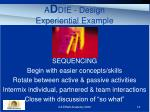 a d die design experiential example