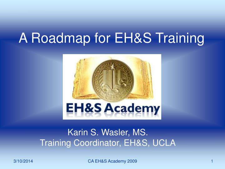A roadmap for eh s training