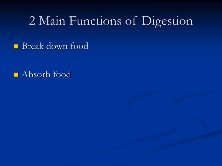 2 main functions of digestion