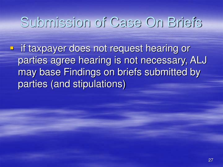 Submission of Case On Briefs
