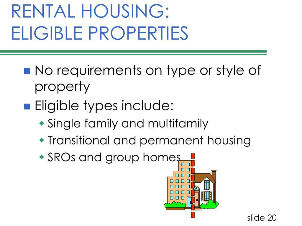 RENTAL HOUSING:  ELIGIBLE PROPERTIES