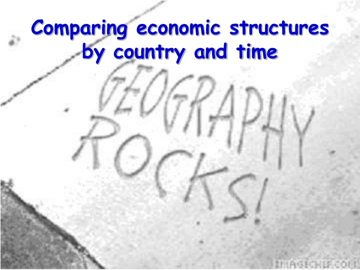 comparing economic structures by country and time n.