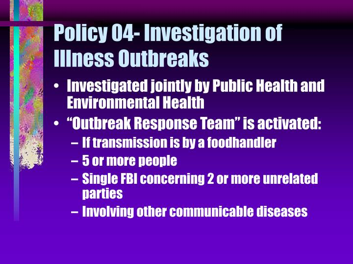 Policy 04 investigation of illness outbreaks