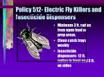 policy 512 electric fly killers and insecticide dispensers