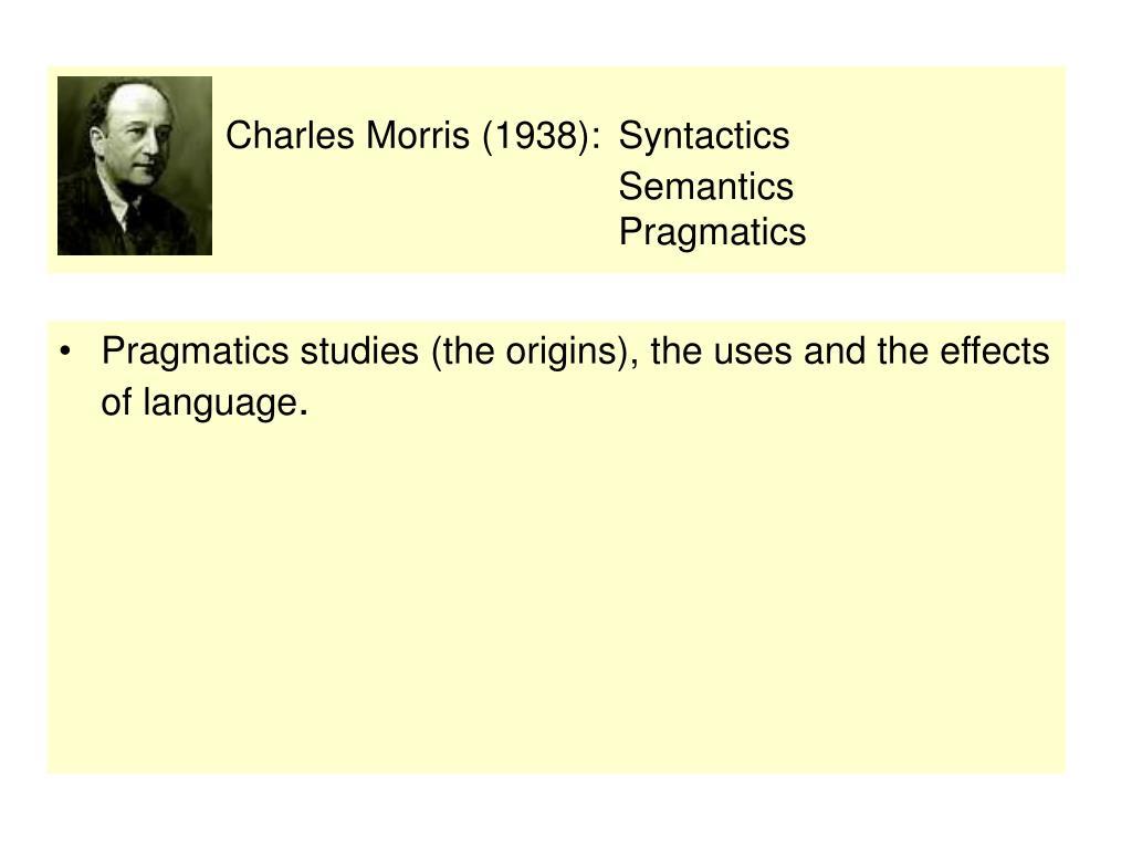 Charles Morris (1938):