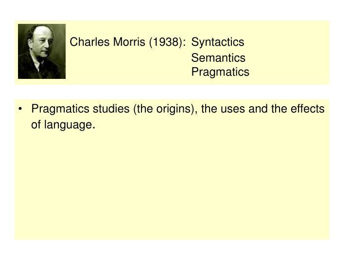Charles morris 1938 syntactics semantics pragmatics