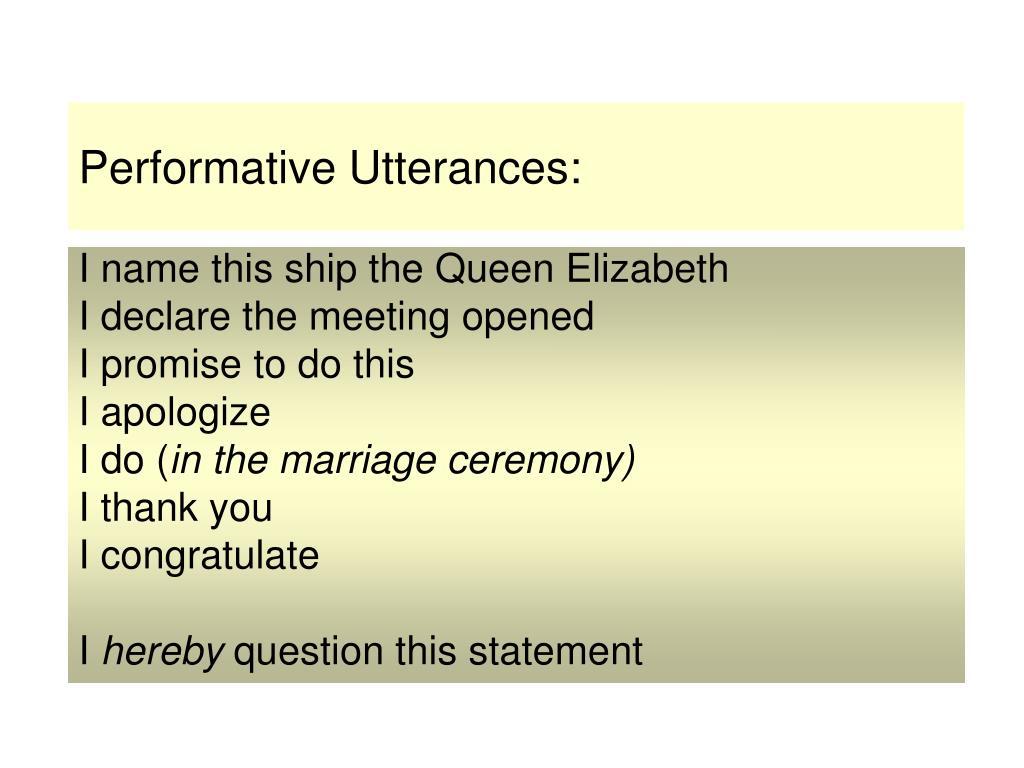 Performative Utterances: