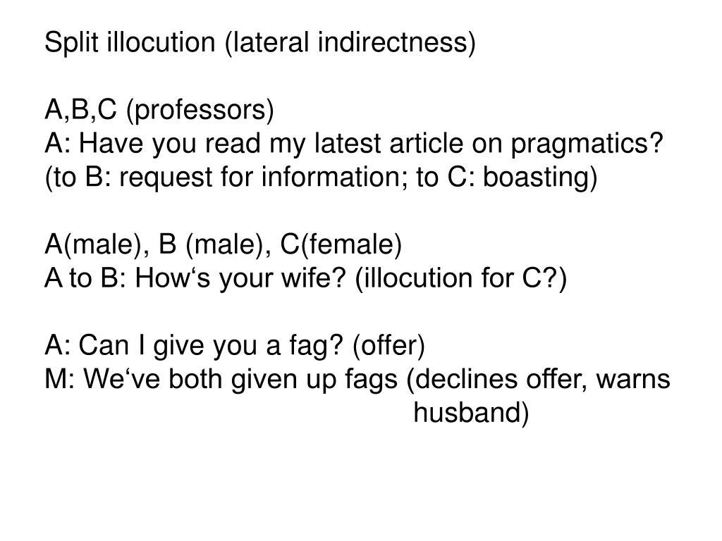 Split illocution (lateral indirectness)