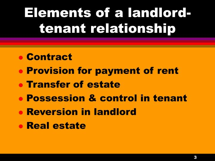 Elements of a landlord tenant relationship