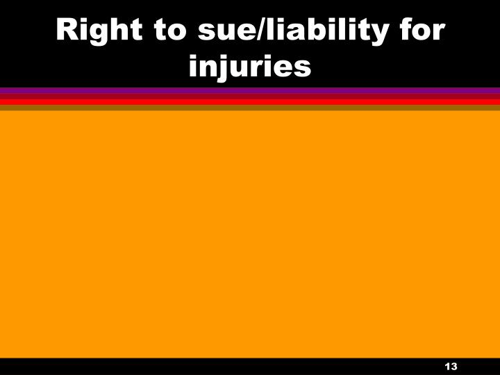 Right to sue/liability for injuries