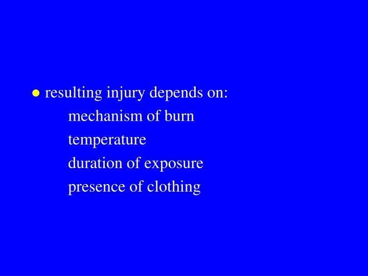 resulting injury depends on: