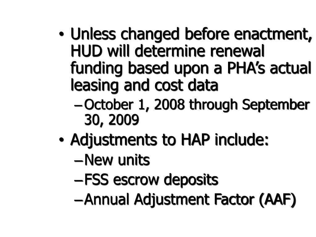 Unless changed before enactment, HUD will determine renewal funding based upon a PHA's actual leasing and cost data