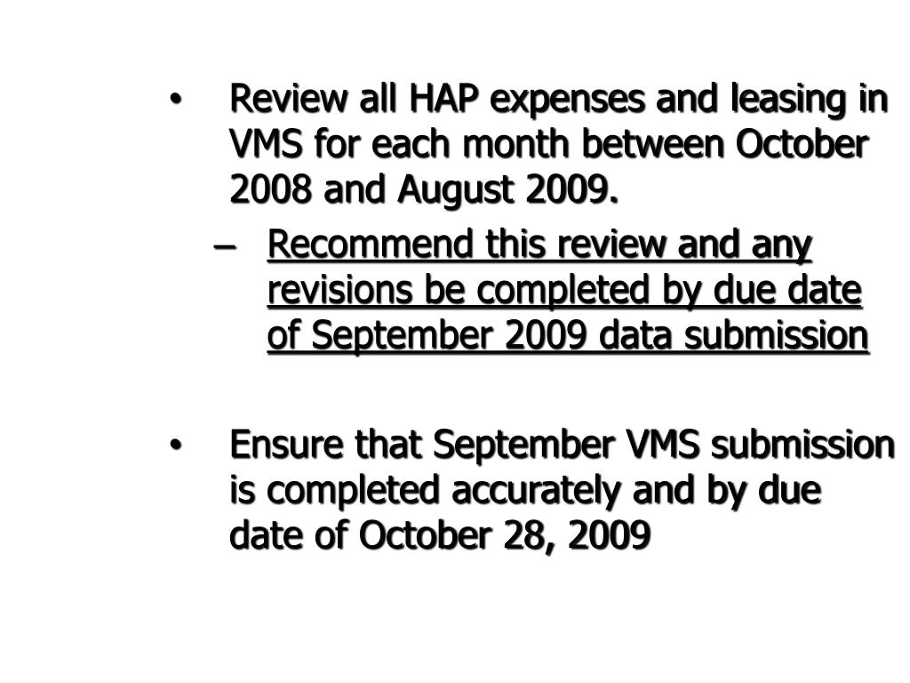 Review all HAP expenses and leasing in VMS for each month between October 2008 and August 2009.