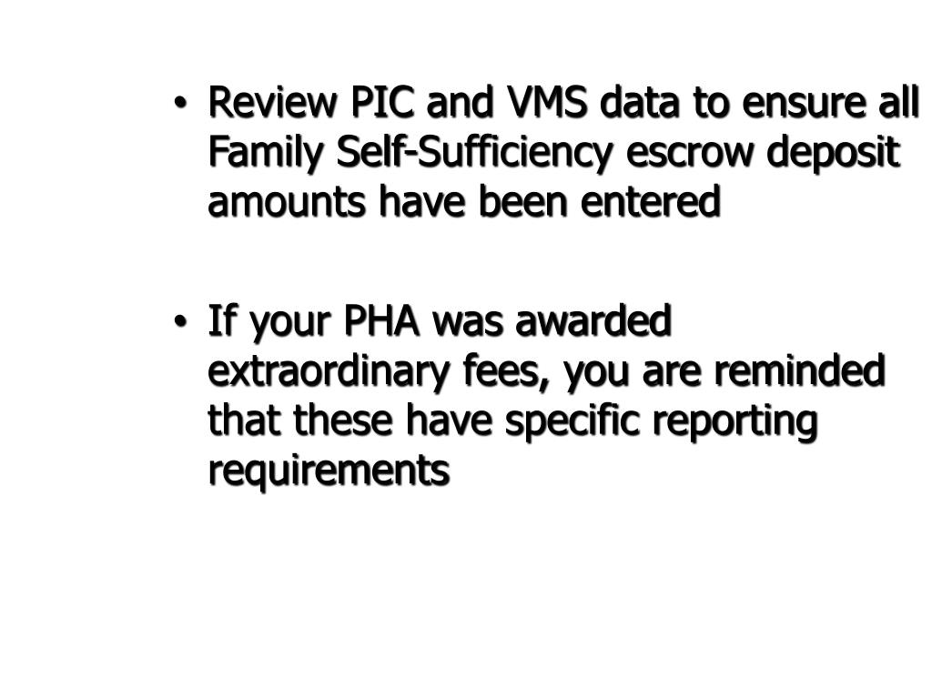 Review PIC and VMS data to ensure all Family Self-Sufficiency escrow deposit amounts have been entered