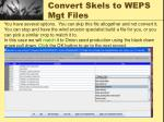 convert skels to weps mgt files8