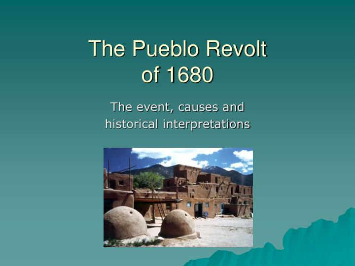 pueblo revolt Printable version coexistence and conflict in the spanish southwest: the pueblo revolt of 1680 digital history id 651 author: pedro naranjo.