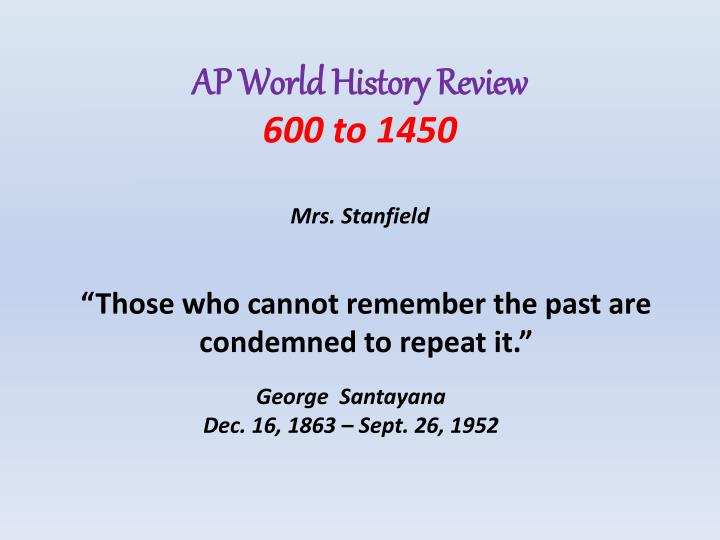 ap world history review 600 to 1450 mrs stanfield n.