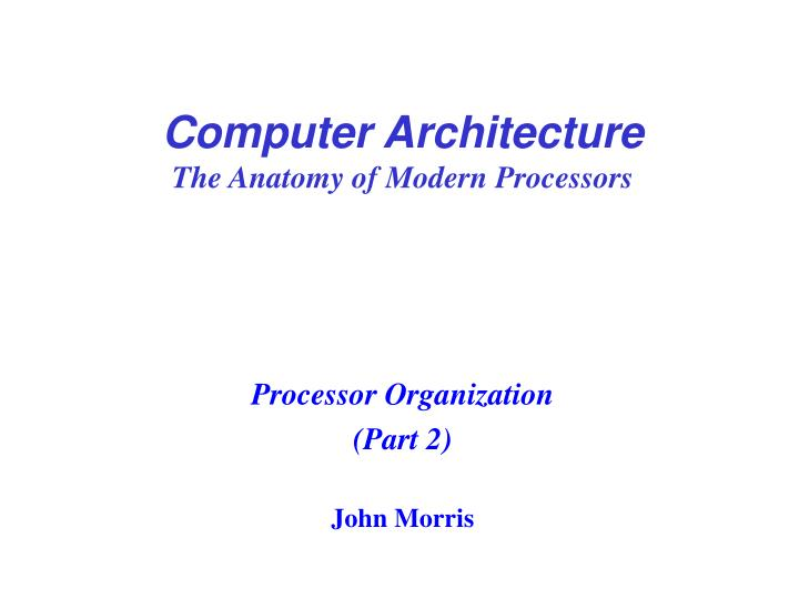 computer architecture the anatomy of modern processors n.