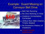 example guard missing on conveyor belt drive43