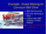 example guard missing on conveyor belt drive45