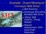 example guard missing on conveyor belt drive48