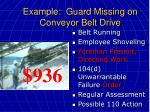 example guard missing on conveyor belt drive54