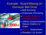 example guard missing on conveyor belt drive57