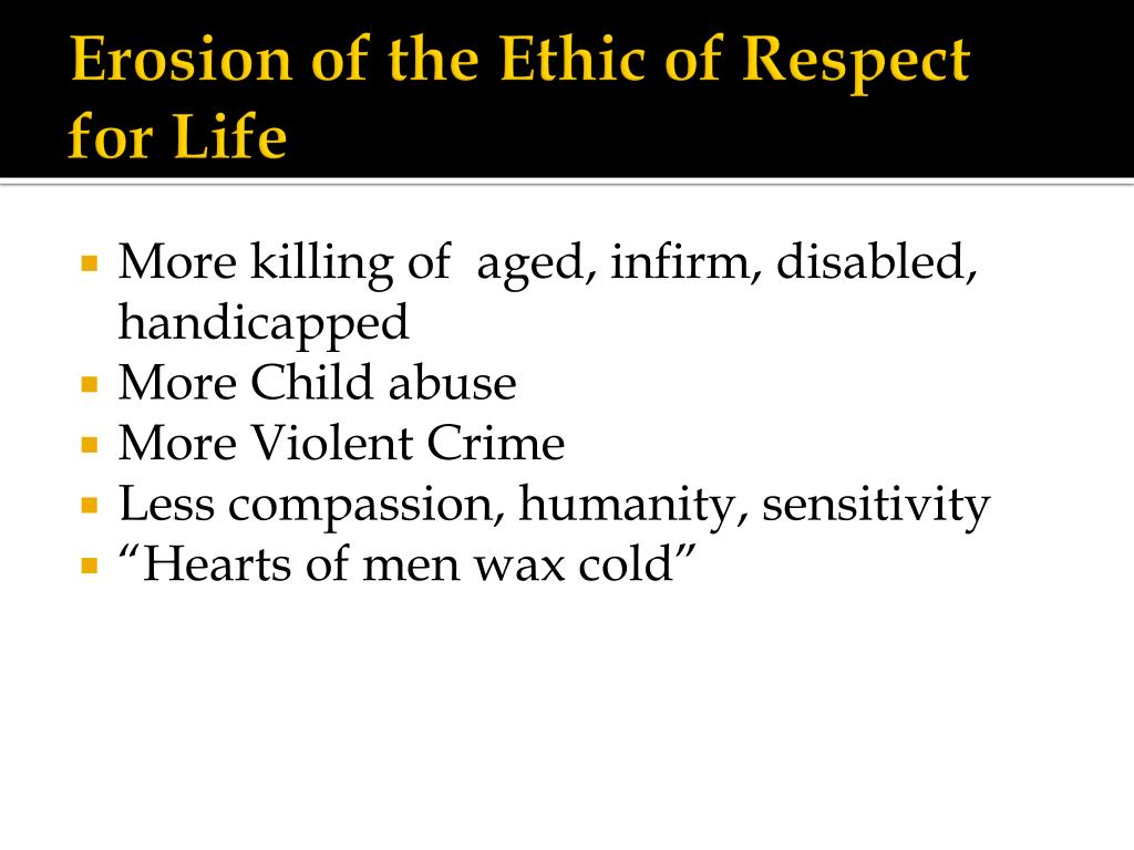 Erosion of the Ethic of Respect for Life
