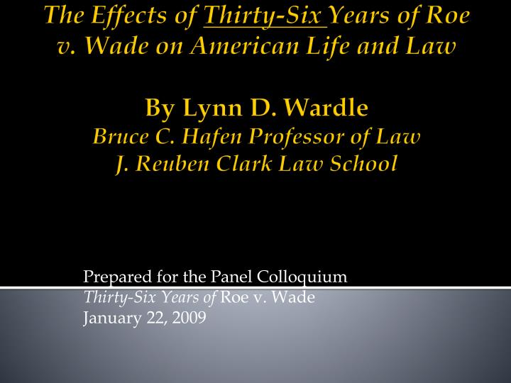 Prepared for the panel colloquium thirty six years of roe v wade january 22 2009