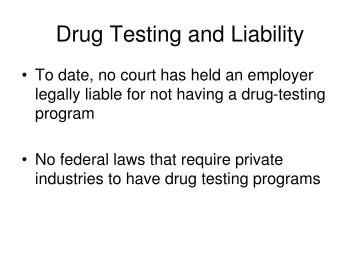 Drug Testing and Liability