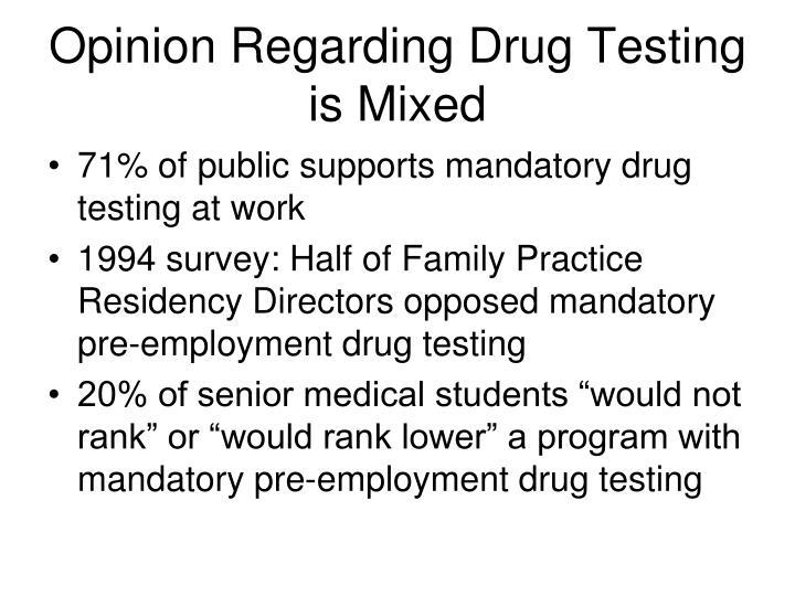 Opinion Regarding Drug Testing is Mixed