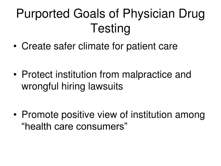 Purported Goals of Physician Drug Testing