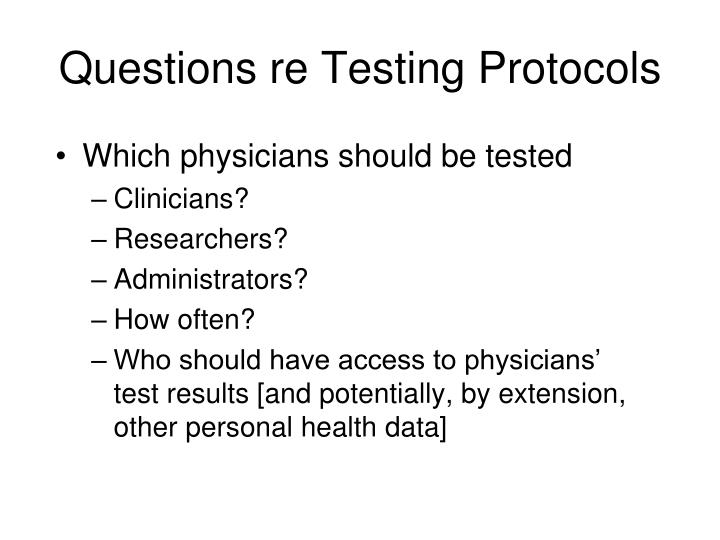 Questions re Testing Protocols