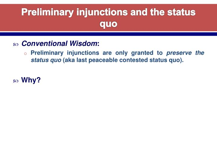 Preliminary injunctions and the status quo