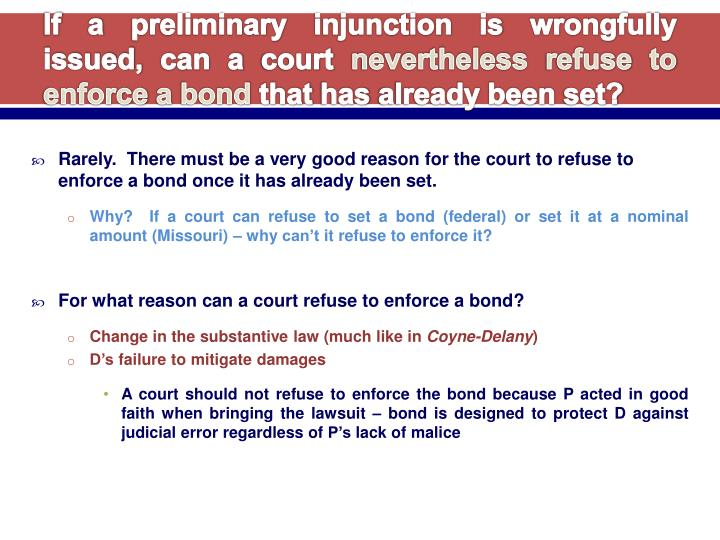 If a preliminary injunction is wrongfully issued, can a court