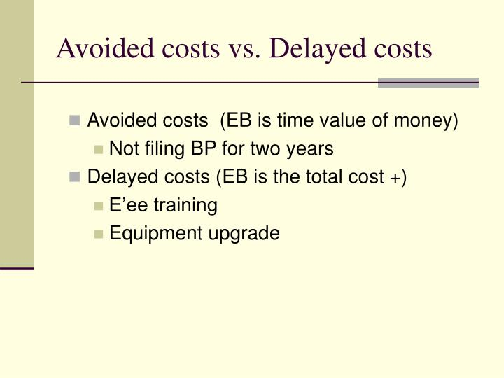 Avoided costs vs. Delayed costs