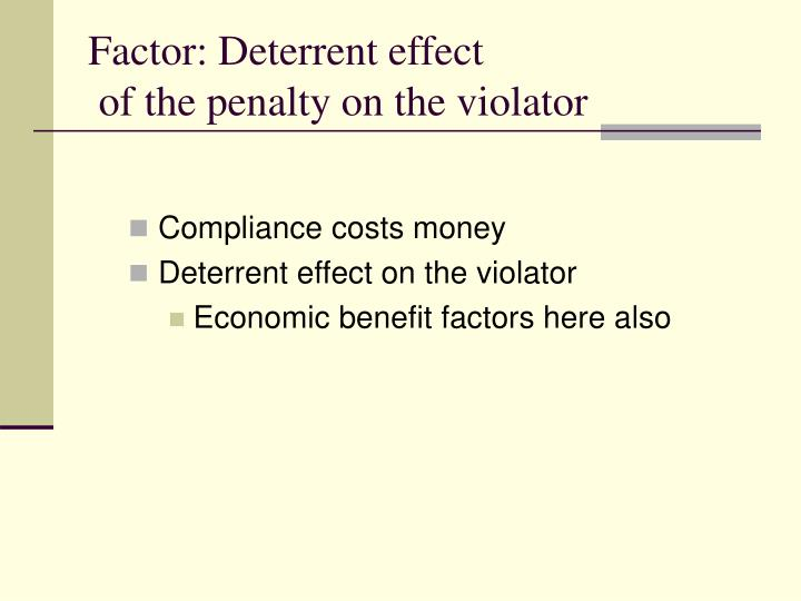Factor: Deterrent effect