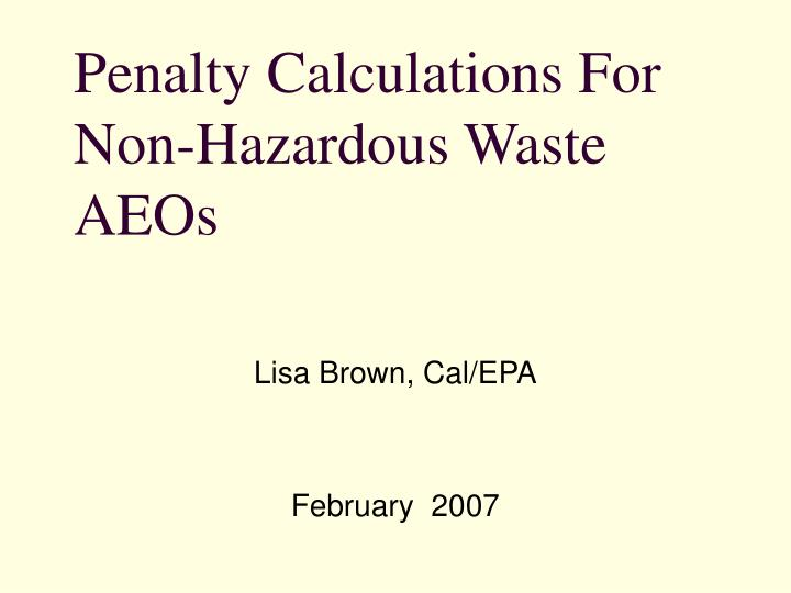 Penalty calculations for non hazardous waste aeos