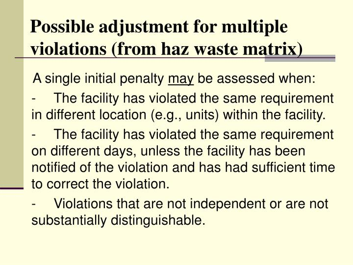 Possible adjustment for multiple violations (from haz waste matrix)