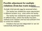 possible adjustment for multiple violations from haz waste matrix