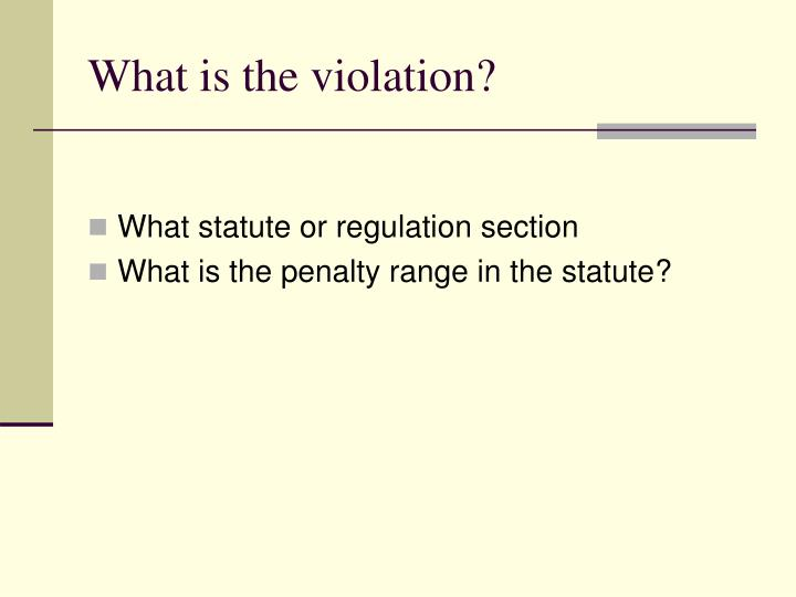 What is the violation?