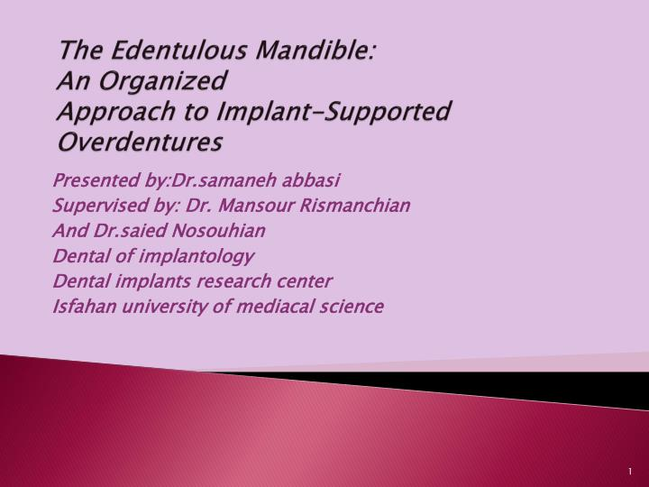 the edentulous mandible an organized approach to implant supported overdentures n.