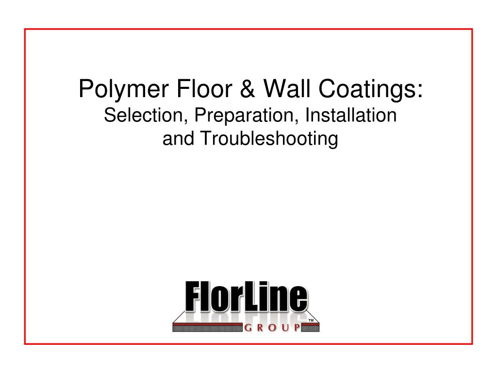 polymer floor wall coatings selection preparation installation and troubleshooting l.