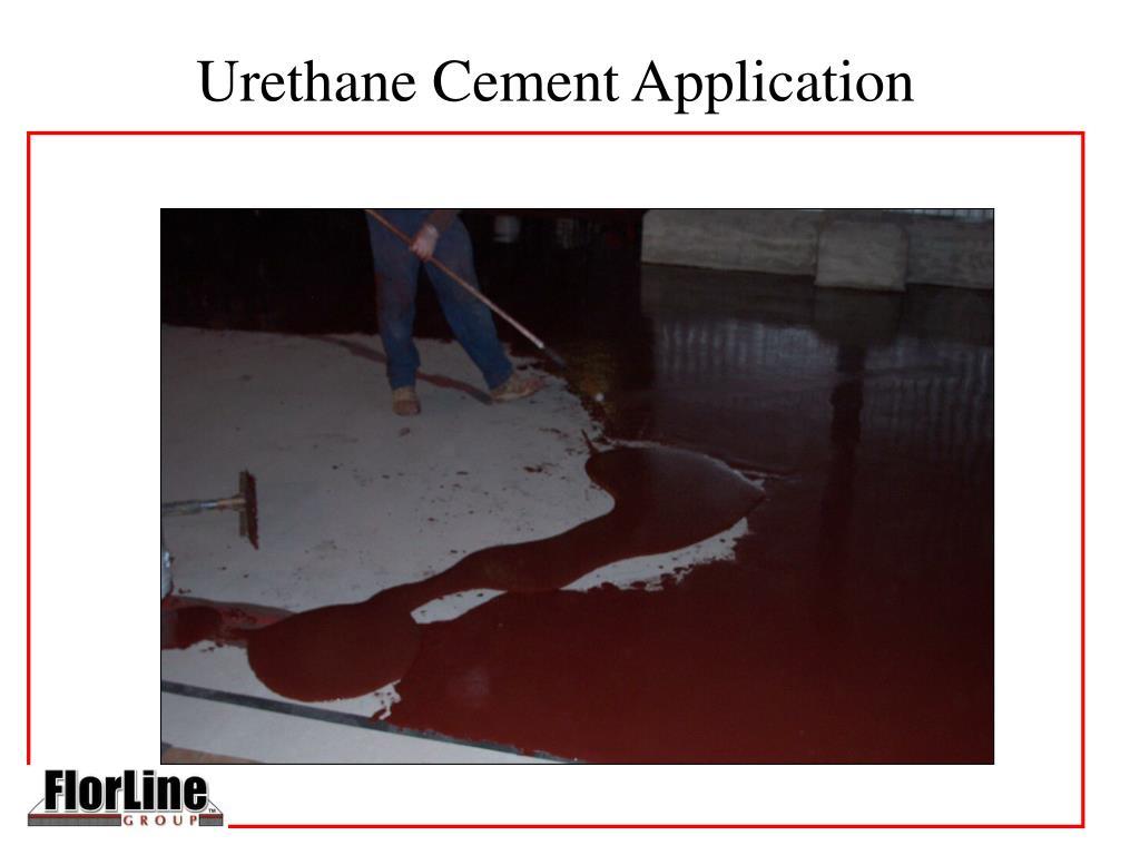 Urethane Cement Application