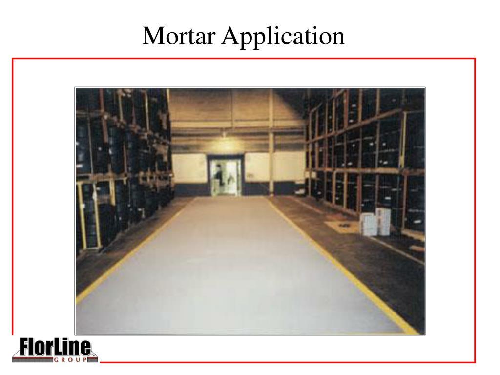 Mortar Application