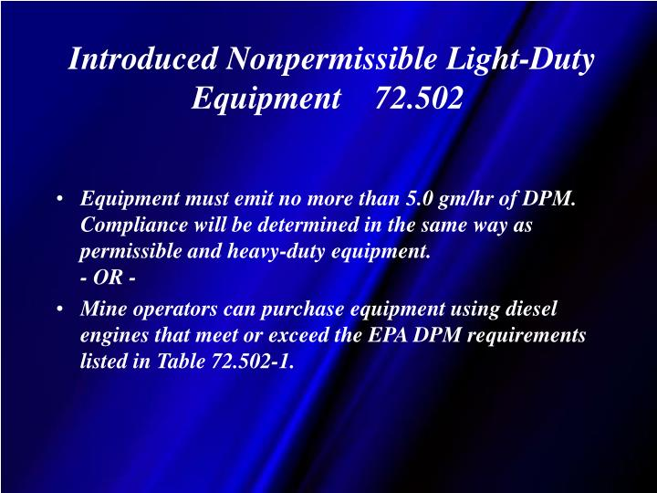 Introduced Nonpermissible Light-Duty Equipment    72.502